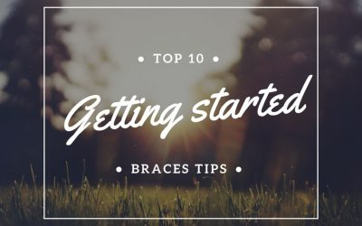 Top ten 'getting started' braces tips